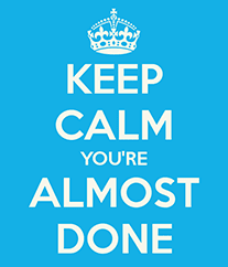 Keep Calm - Almost Done